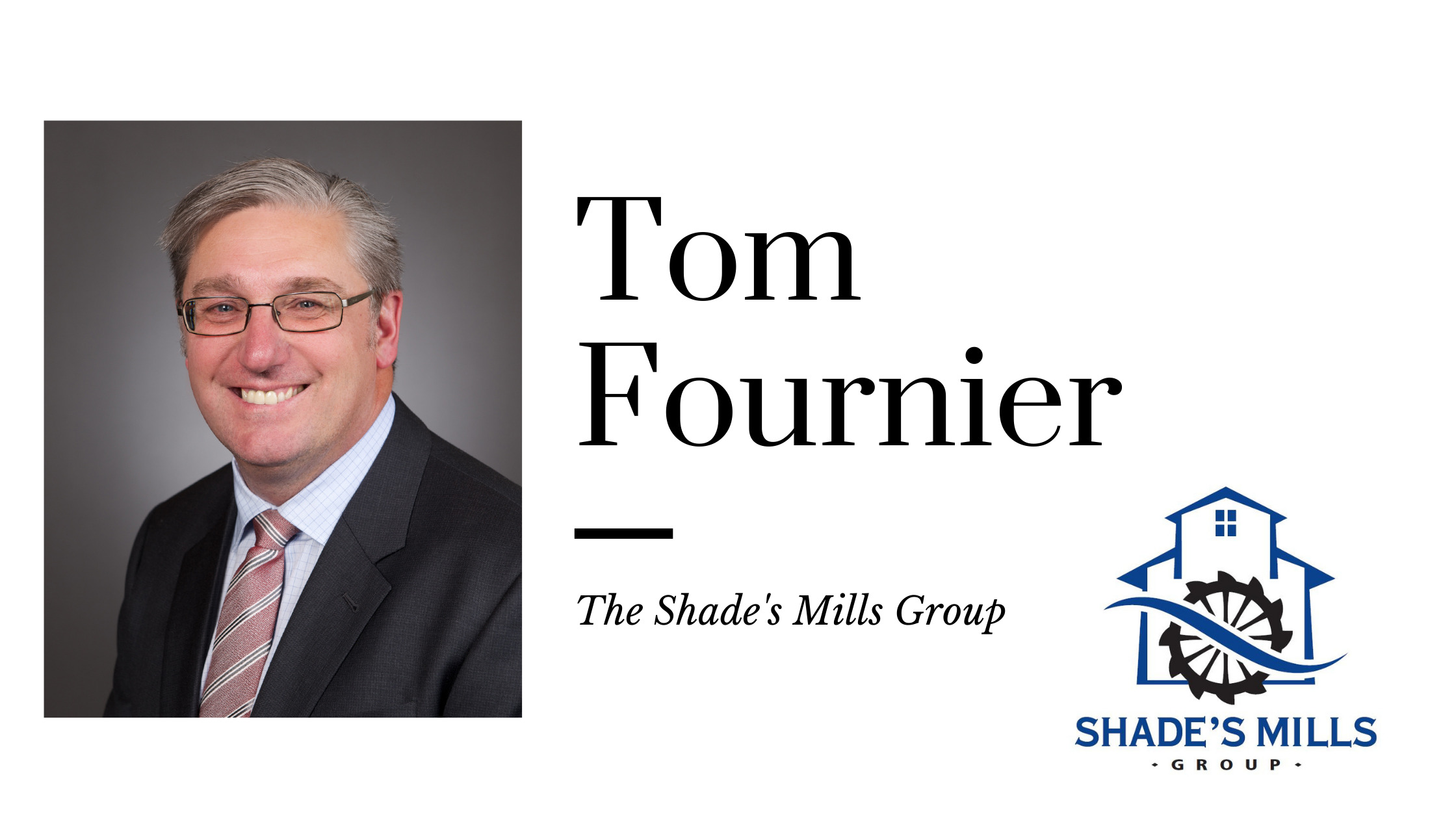 Tom Fournier and Shade's Mills Group